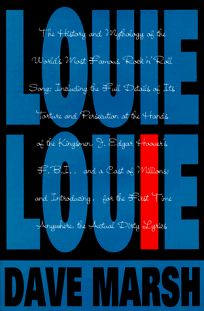 Louie Louie: The History and Mythology of the Worlds Most Famous Rock n Roll Song ...