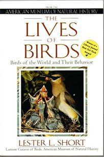 Lives of Birds: Birds of the World and Their Behavior