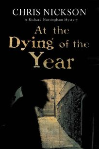 At the Dying of the Year: A Richard Nottingham Book