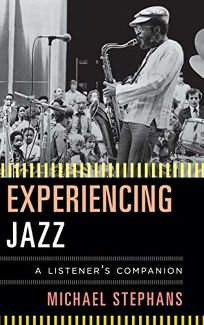 Experiencing Jazz: A Listeners Companion