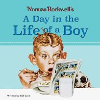 Norman Rockwells a Day in the Life of a Boy
