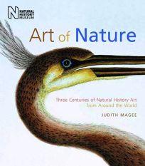 Art and Nature: Three Centuries of Natural History Art from Around the World