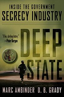 The Deep State: Inside the Government Secrecy Industry