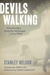 Devil's Walkin': Klan Murders Along the Mississippi in the 1960s