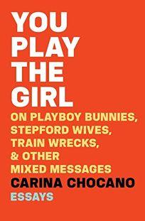 You Play the Girl: On Playboy Bunnies
