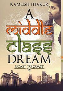 A Middle Class Dream: Coast to Coast