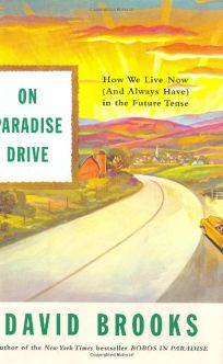 ON PARADISE DRIVE: How We Live Now and Always Have in the Future Tense