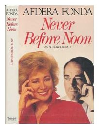 Never Before Noon: An Autobiography
