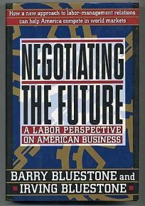 Negotiating the Future: A Labor Perspective on American Business