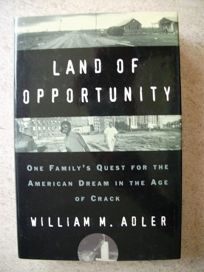 Land of Opportunity: One Familys Quest for the American Dream in the Age of Crack