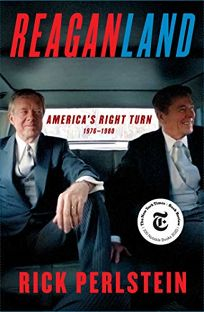 Reaganland: America's Right Turn