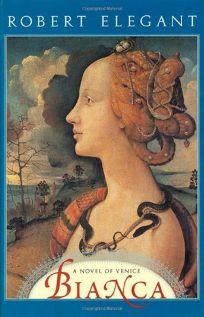Bianca: A Novel of Venice