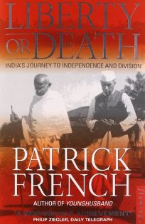 Liberty or Death: Indias Journey to Independence and Division