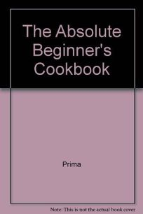 The Absolute Beginners Cookbook