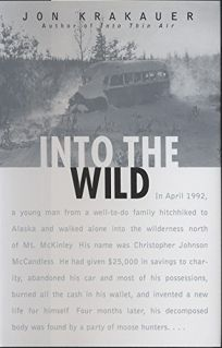 jon krakauers into the wild essay The book into the wild, is a travel essay written by jon krakauer it is about a  young suburban man from a well to do family who hitched hiked to alaska without .