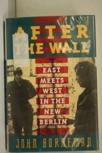After the Wall: East Meets West in the New Berlin