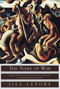 The Name of War: King Philips War and the Origins of American Identity