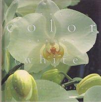 The White Garden: Color Garden Series