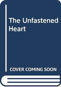 The Unfastened Heart