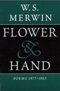 Flower & Hand: Poems 1977-1983