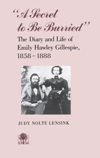 A Secret to Be Buried: The Diary and Life of Emily Hawley Gillespie