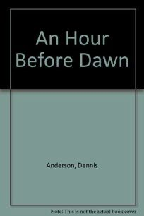 An Hour Before Dawn: Stories of the Outdoors