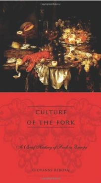 CULTURE OF THE FORK: A Brief History of Food in Europe