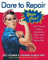 Dare to Repair Your Car: A Do-It-Herself Guide to Maintenance