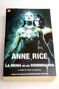 La Reina de los Condenados = The Queen of the Damned