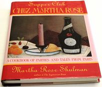 Supper Club Chez Martha Rose: A Cookbook of Parties and Tales from Paris