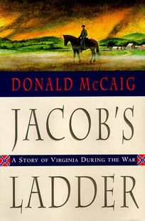 Jacobs Ladder A Story Of Virginia During The War