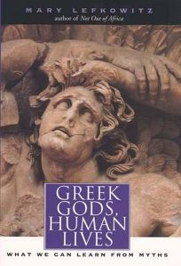 Nonfiction Book Review: GREEK GODS, HUMAN LIVES: What We Can