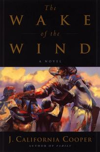 Read The Wake Of The Wind By J California Cooper