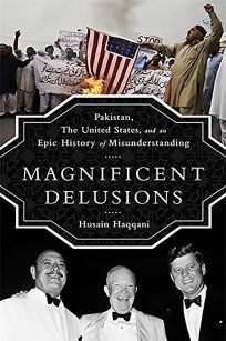 Magnificent Delusions: Pakistan