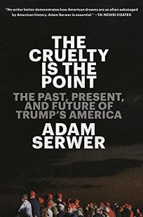 The Cruelty Is the Point: The Past
