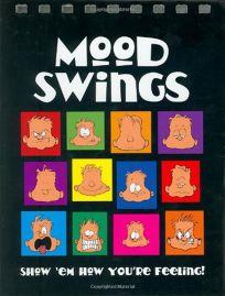 Mood Swings: Show Em How Youre Feeling!