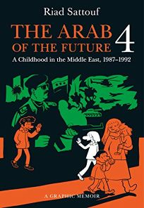 The Arab of the Future 4: A Childhood in the Middle East