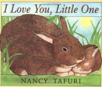 Childrens Book Review I Love You Little One By Nancy Tafuri