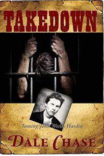 Takedown: Taming John Wesley Hardin
