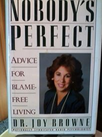 Nobodys Perfect: Advice for Blame-Free Living
