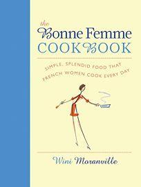 The Bonne Femme Cookbook: Simple
