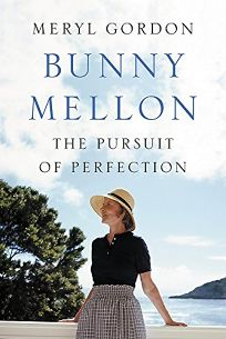 Bunny Mellon: Life of an American Style Legend