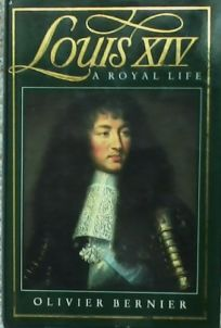 Louis XIV: A Royal Life
