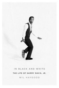 IN BLACK AND WHITE: The Life of Sammy Davis