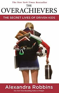 The Overachievers: The Secret Life of Driven Kids