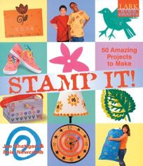 Kids Crafts: Stamp It!: 50 Amazing Projects to Make