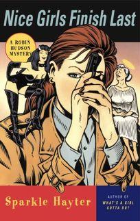 Nice Girls Finish Last: 9a Robin Hudson Mystery