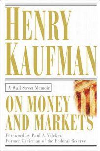 On Money and Markets: A Wall Street Memoir