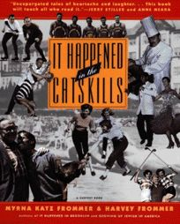 It Happened in the Catskills: An Oral History in the Words of Busboys