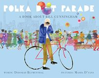 Polka Dot Parade: A Book About Bill Cunningham
